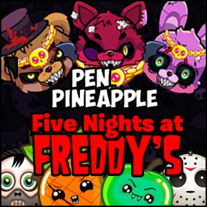 Pen Pineapple Five Nights at Fr